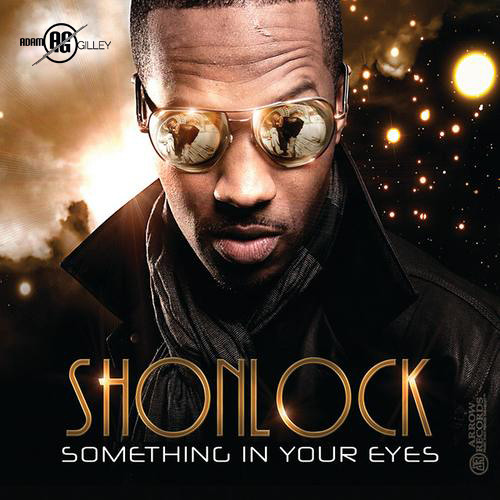 Shonlock - Something In Your Eyes (Adam Gilley Remix/Cover)