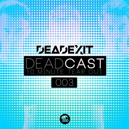 DeadExit - DeadCast003 (@DeadExitMusic)