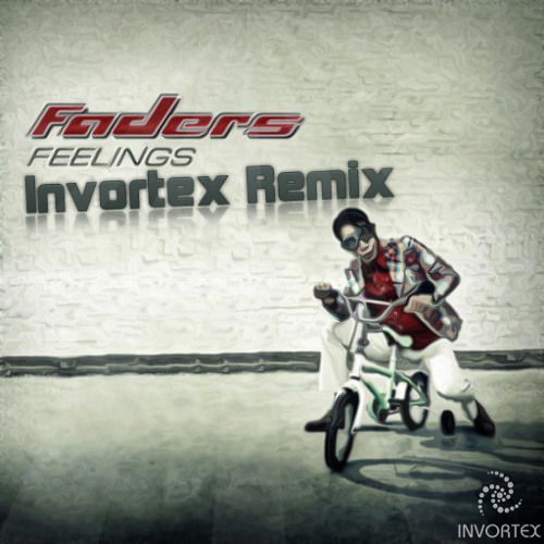 Faders - Feelings (Invortex Remix) | FREE Download | | WAV |