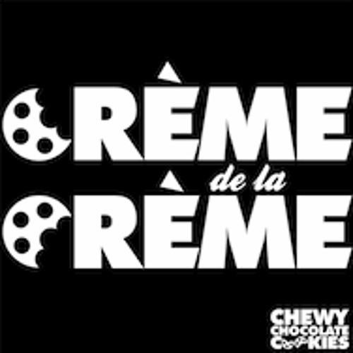 Crème de la Crème - Episode 3 - Selected & mixed by Chewy Chocolate Cookies