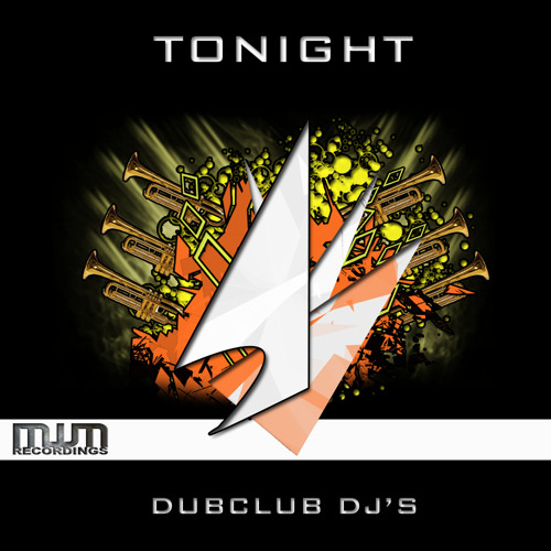Dub Club DJ's -Tonight (Stereologue remix) Out Now !