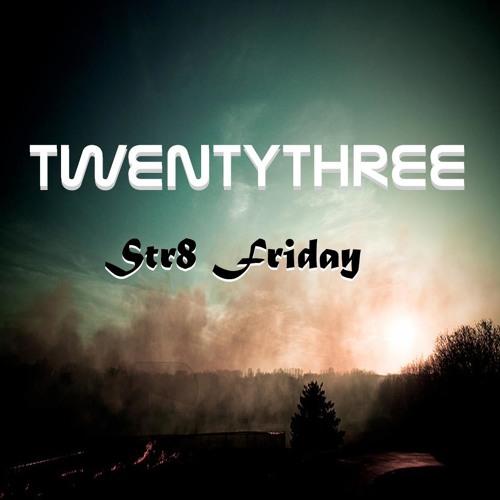 Twenty Three - Str8 Friday [Qbed Records]