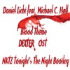 Daniel Licht feat. Michael C. Hall - Blood Theme OST Dexter (NKTZ Tonight's The Night Bootleg)