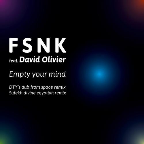 FSNK feat. David Olivier - empty your mind