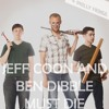 Triumverate (Jeff Coon And Ben Dibble Must Die)