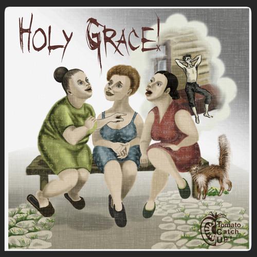 Holy Grace!