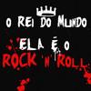 Rei do Mundo - Ela é o Rock'n'Roll mp3