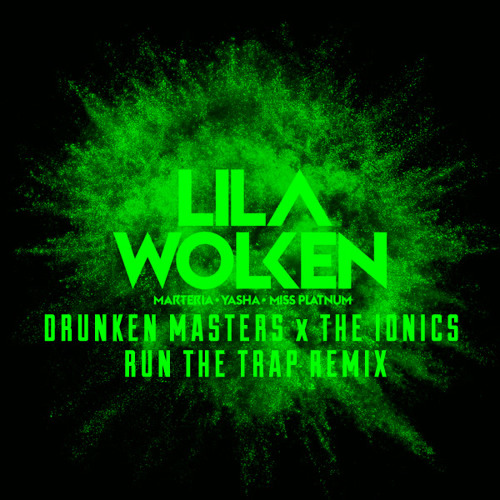 Lila Wolken - (Run the Trap Remix by Drunken Masters x The Ionics)