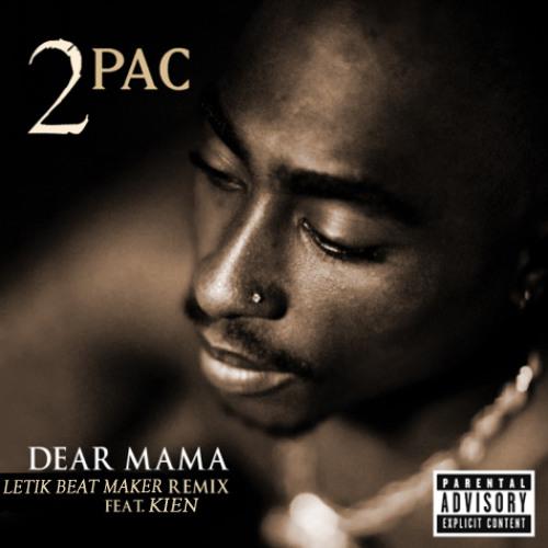 2Pac & Kien -Dear-Mama- Pardon Maman - LeTik BeatMaker & SMSO production-RemixTHUG Life