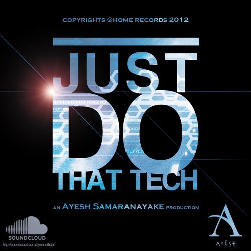 Just do that Tech - Produced By Ayesh L Samaranayake