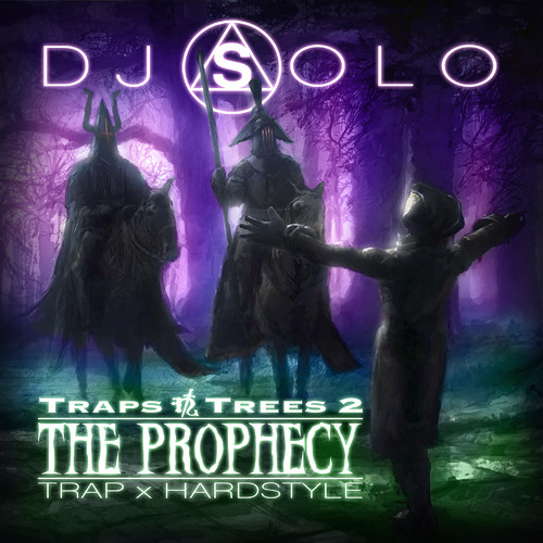 Traps N Trees 2: The Prophecy [Trap x Hardstyle]