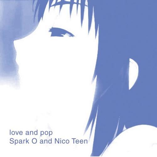 Spark O & Nico Teen - Love & Pop (Agitação Popular Remix)
