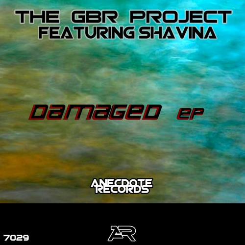 The GBR Project feat. Shavina - Damaged (Preview) [Anecdote Records]