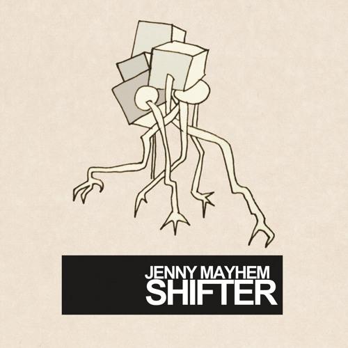 Jenny Mayhem and the Fuzz Orchestrator - Shifter
