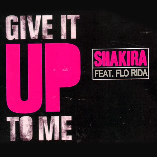 Give It Up To Me (Feat. Flo Rida)
