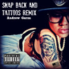 Andrew Garza - Snapbacks And Tattoos REMIX (Free Download)