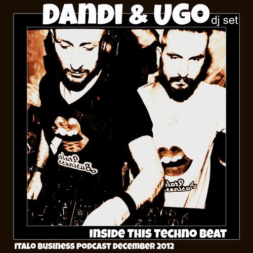 Free Download - Dandi & Ugo dj set - Inside This Techno Beat - 12 2012 -  Italo Business