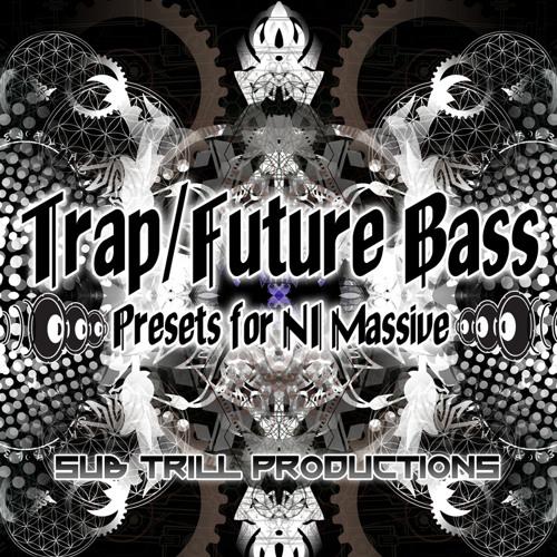 SubTrill Productions Presents: Trap and Future Bass Massive Preset Pack Volume 1 Demo