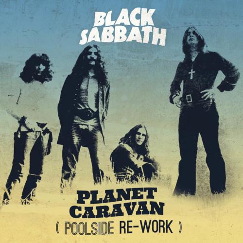 Black Sabbath - Planet Caravan (Poolside Rework)