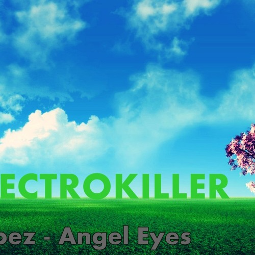 Mario Lopez - Angel Eyes [ElectroKILLER Remix]