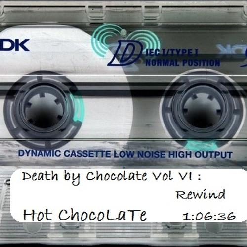 Death By Chocolate Vol. VI : Rewind --  Mixtape