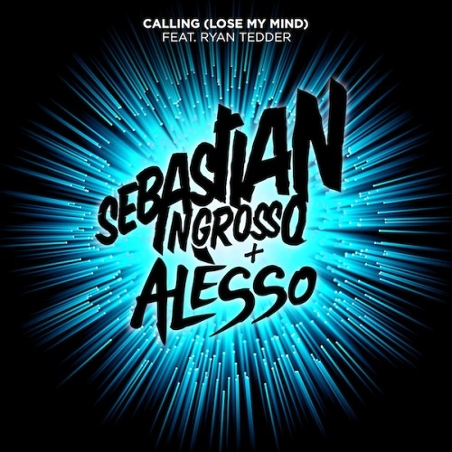 Sebastian Ingrosso and Alesso ft. Ryan Tedder - Calling [Lose My Mind] (Extended Club Mix)