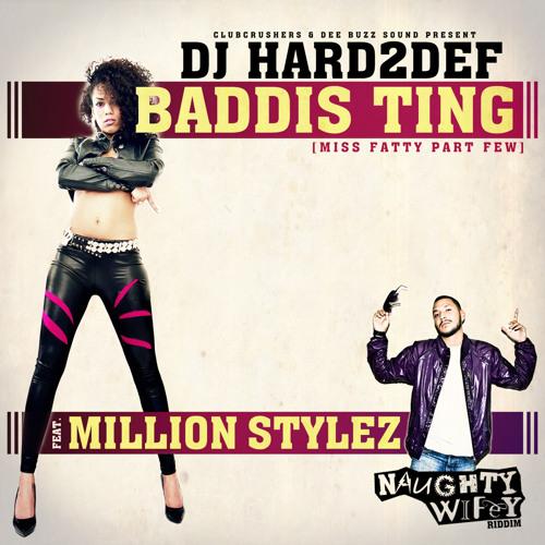 DJ Hard2Def ft. Million Stylez - Baddis Ting - Hard2Def's Dub