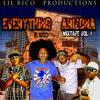 Everything Arizona (AZ Anthem) - Lil Rico, Creeper, and Swuahmullik