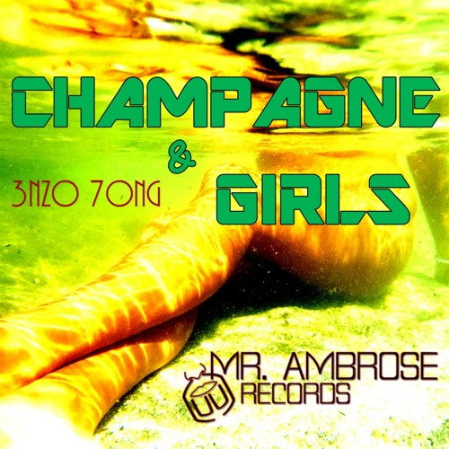 3nzo - Champagne & Girls [Futuristik mix] OUT NOW ON BEATPORT AND IN WORLDWIDE