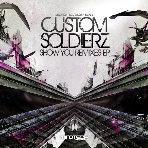 Custom Soldierz - Show You (VIP Mix)