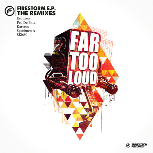 Far Too Loud - Firestorm (Peo de Pitte Remix) [Funkatech Records]
