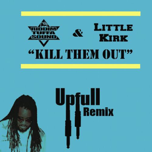 Little Kirk & Riddim Tuffa - Kill them out ( B-NO Official Remix )