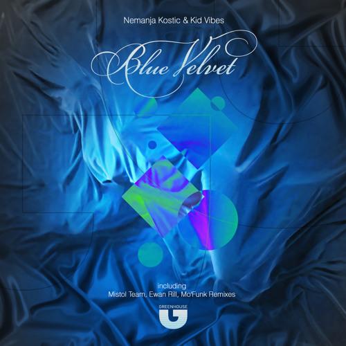 Nemanja Kostic & Kid Vibes - Blue Velvet (Mo' Funk remix)