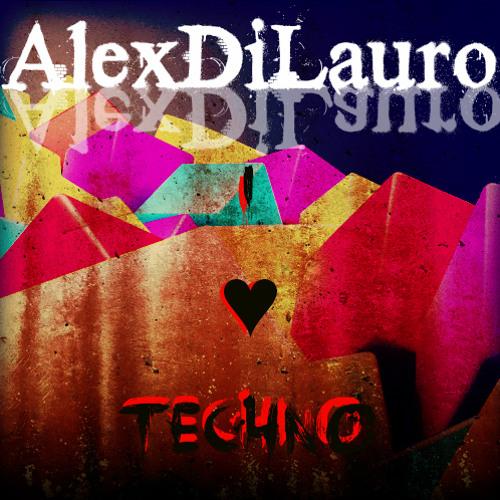 AlexDiLauro - I ♥ Techno