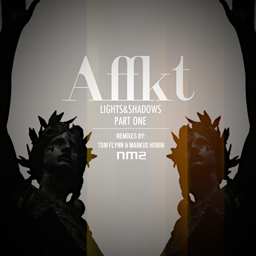 Affkt - Lights & Shadows Part 1 (incl. Markus Homm, Tom Flynn Mixes)