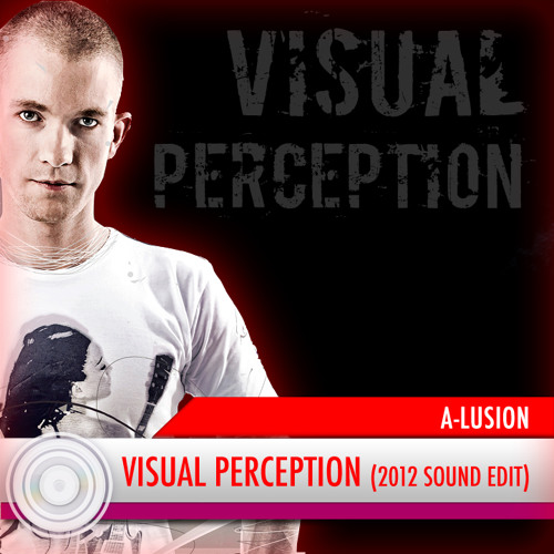 A-lusion - Visual Perception (2012 Sound Edit) (Full HQ Free Download)