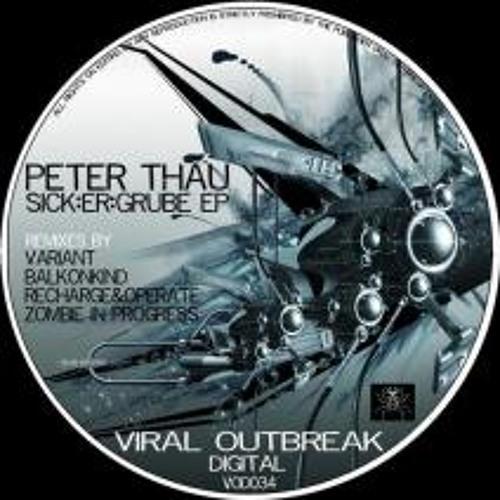 Peter Thau - Sick:er:grube - Balkonkind Vollzeit:paranoid Remix OUT NOW