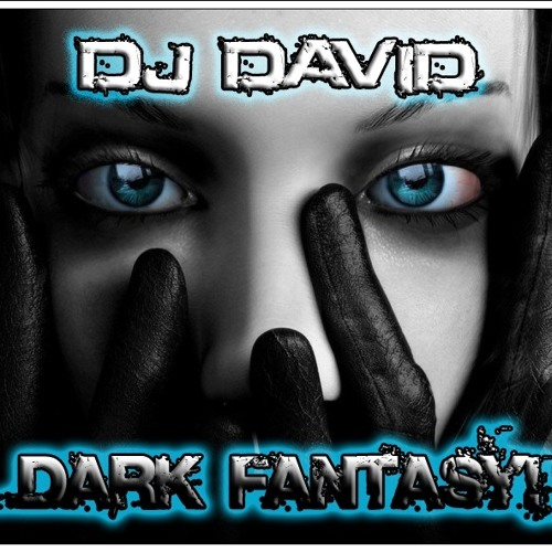 Dj David - Dark Fantasy! (17/12/2012 ON SALE)