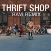 Macklemore - Thrift Shop (Ravi Remix)