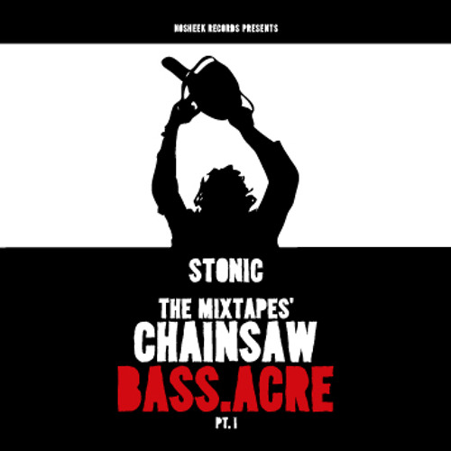 Stonic - Chainsaw Bass.acre pt.1