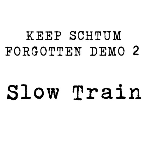 Keep Schtum - 'SlowTrain'  (Now Free Download to S/cloud Followers)