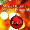 Nasze Ulubione Koledy i Pastoralki - Part II