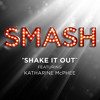 Shake It Out (from SMASH)