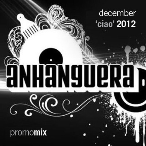Anhanguera | December 'Ciao' 2012 Promo Mix