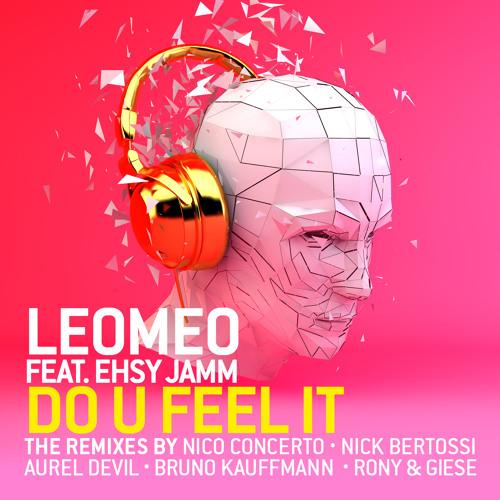 Leomeo Feat. Easy Jamm - Do U Feel it - Nick Bertossi House mix