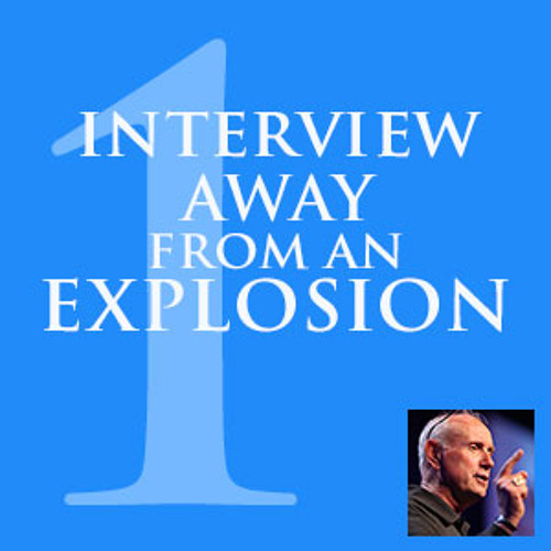 One Interview Away from an Explosion - Bill Orender