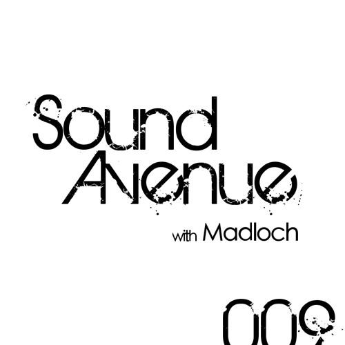 Sound Avenue 009 with Madloch (December 2012)