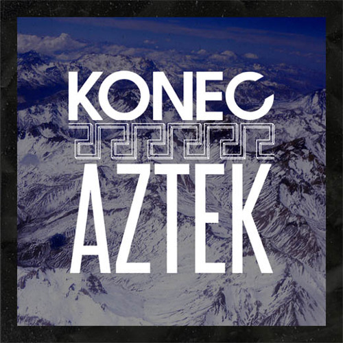 Konec - Aztek - FREE DOWNLOAD IN DESCRIPTION