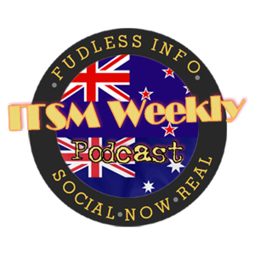 ITSM Weekly Podcast Antipodean Edition