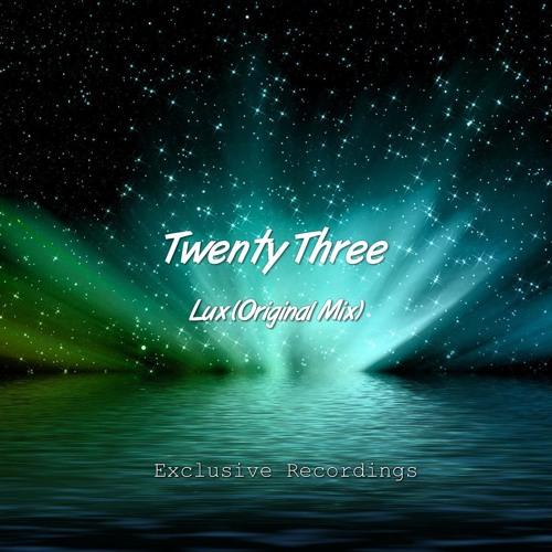 Twenty Three - Lux (Original Mix) [Exclusive Recordings]